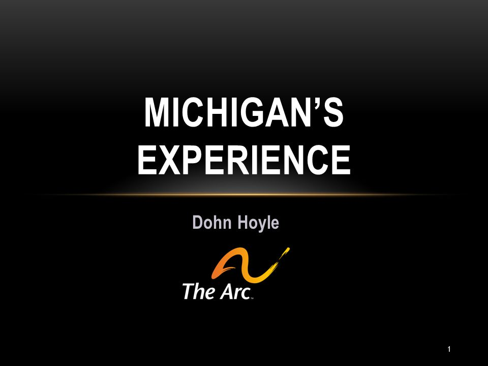 Dohn Hoyle MICHIGAN'S EXPERIENCE 1