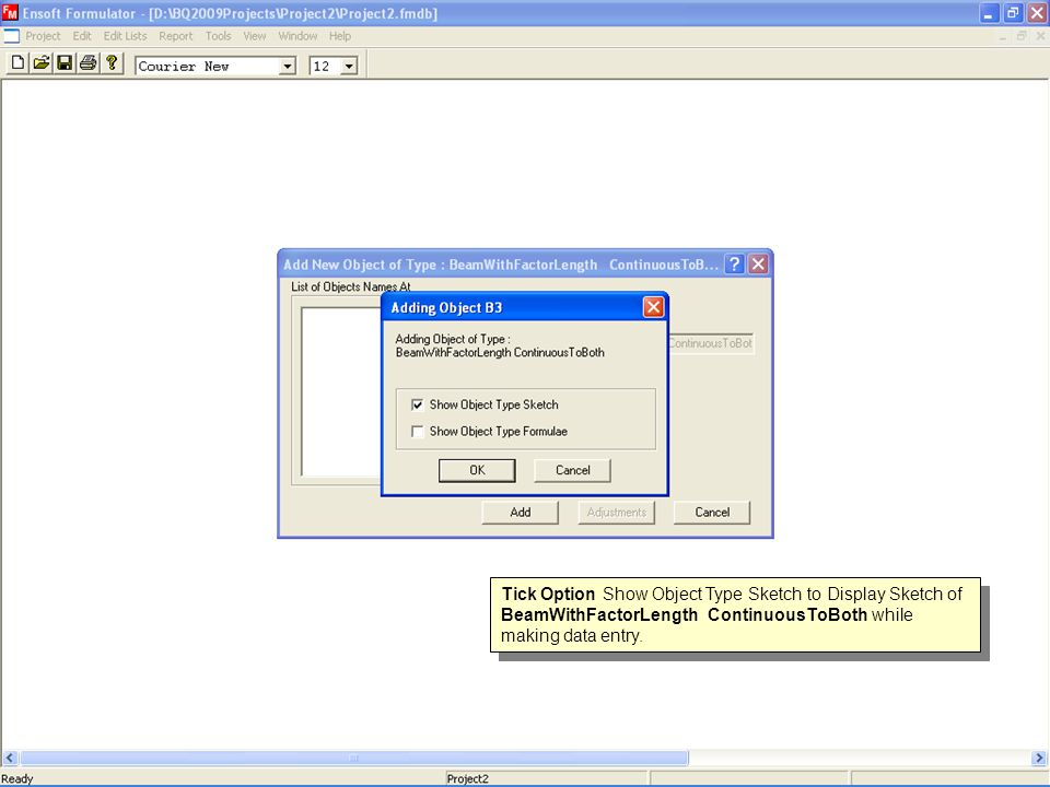 Tick Option Show Object Type Sketch to Display Sketch of BeamWithFactorLength ContinuousToBoth while making data entry.