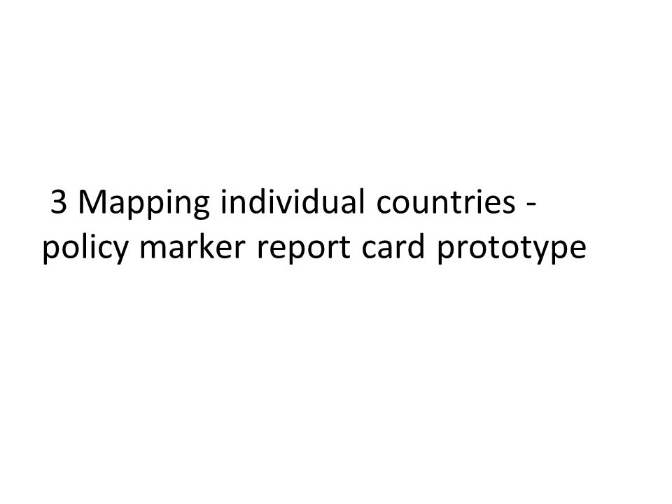 3 Mapping individual countries - policy marker report card prototype