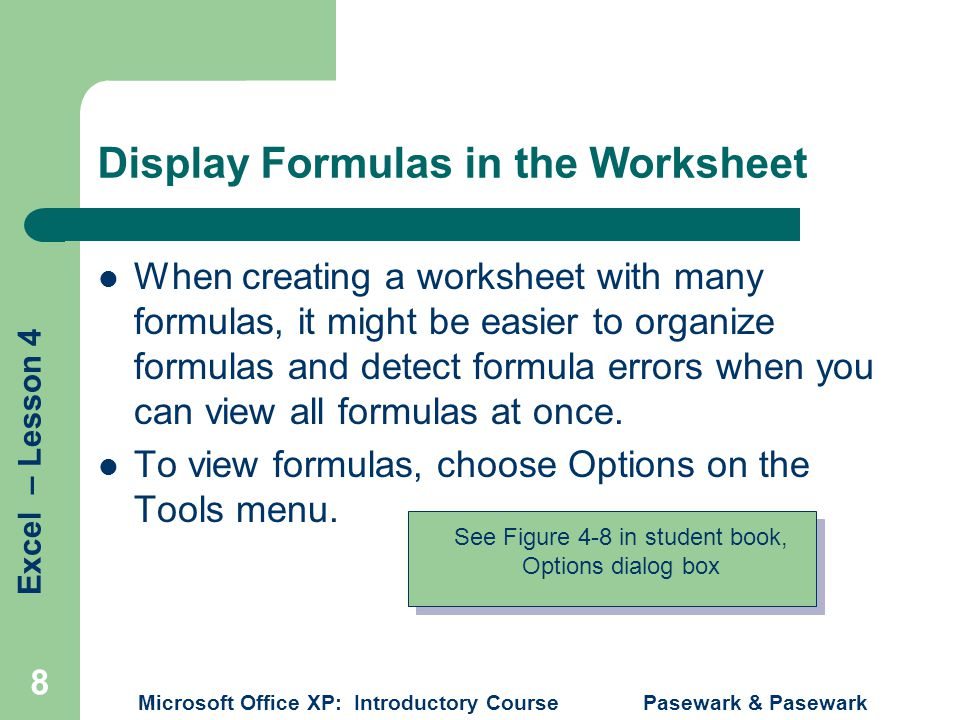 Excel – Lesson 4 Microsoft Office XP: Introductory Course Pasewark & Pasewark 9 Perform Immediate and Delayed Calculations Formula calculations can be performed at a specific moment instead of when a worksheet is changed.