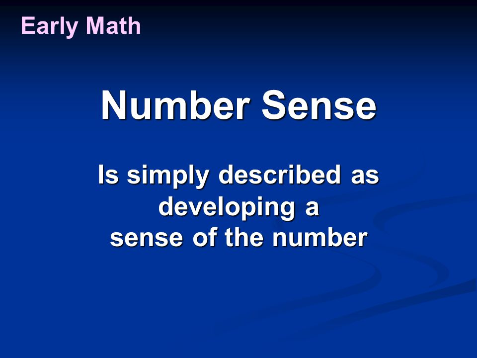 Early Math Number Sense Is simply described as developing a sense of the number