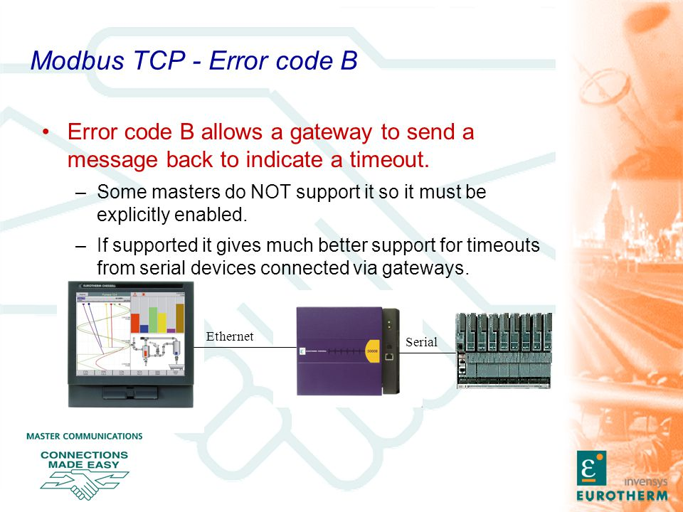 Modbus TCP - Error code B Error code B allows a gateway to send a message back to indicate a timeout.