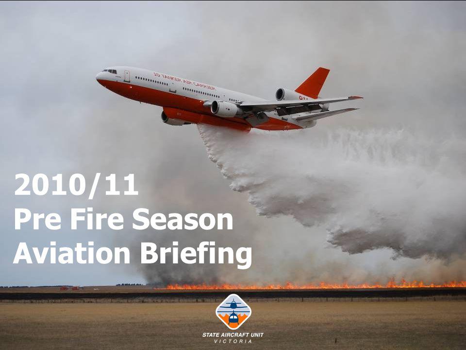 2010/11 Pre Fire Season Aviation Briefing