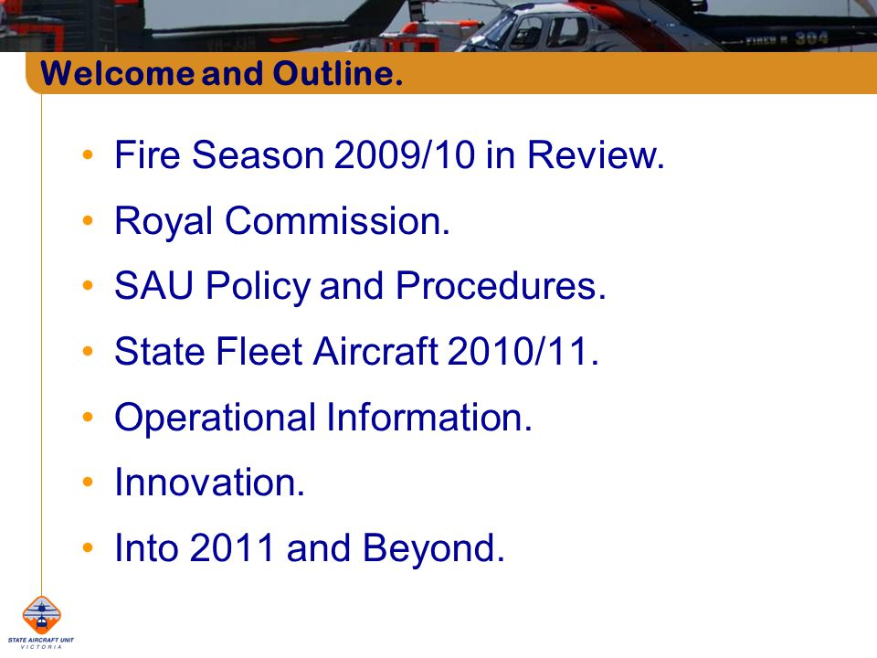 Welcome and Outline. Fire Season 2009/10 in Review.