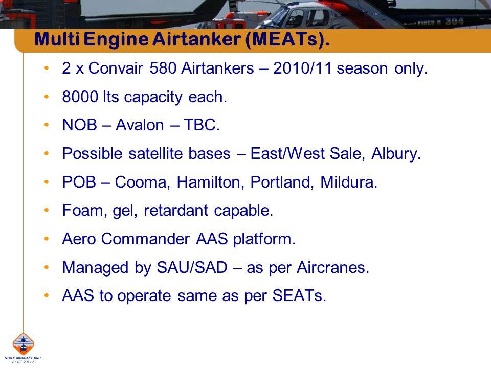 Multi Engine Airtanker (MEATs).2 x Convair 580 Airtankers – 2010/11 season only.