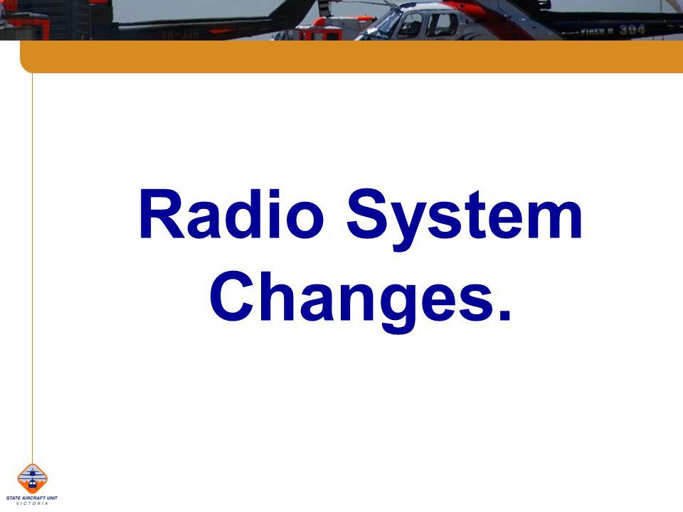 Radio System Changes.