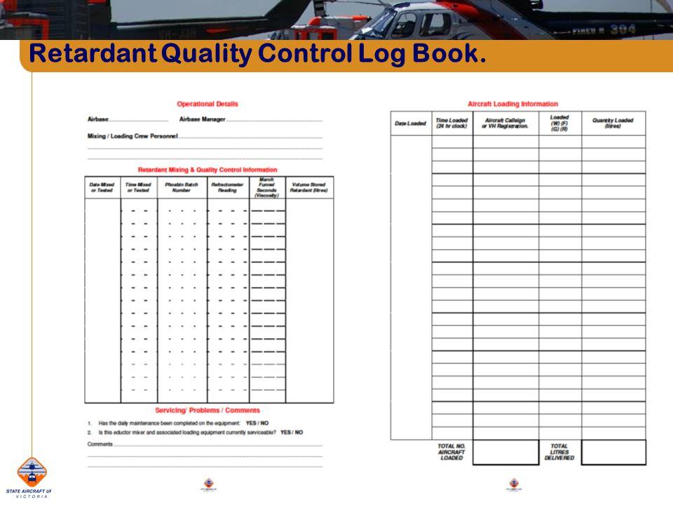 Retardant Quality Control Log Book.
