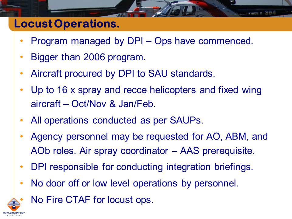 Program managed by DPI – Ops have commenced. Bigger than 2006 program.