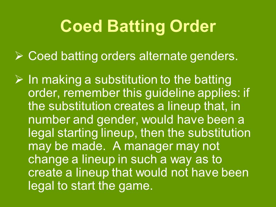 Coed Batting Order  Coed batting orders alternate genders.