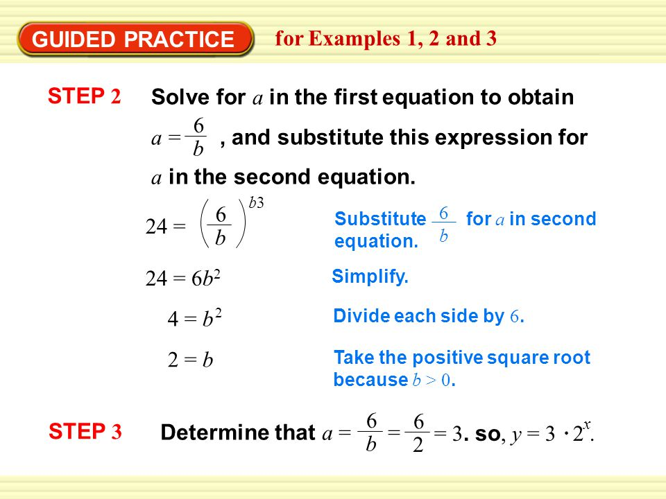 GUIDED PRACTICE for Examples 1, 2 and 3 STEP 2 Solve for a in the first equation to obtain a =, and substitute this expression for a in the second equation.