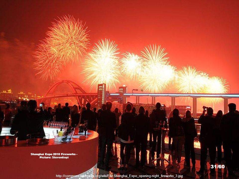 http://commons.wikimedia.org/wiki/File:Shanghai_Expo_opening-night_fireworks.jpg Shanghai Expo 2010 Fireworks - Picture: Stevenliuyi 30/60
