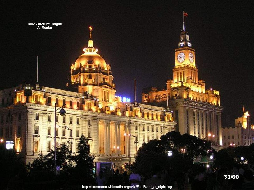 Bund - Picture: Anthony Hartman http://commons.wikimedia.org/wiki/File:Shanghai%27s_Bund_District.jpg 32/60