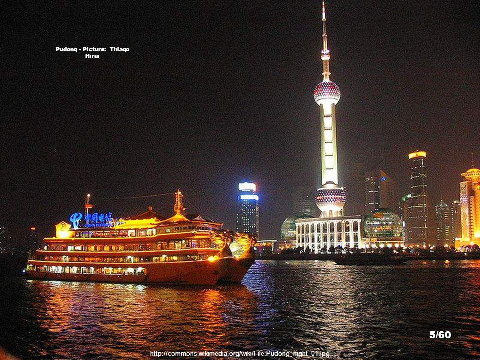 http://commons.wikimedia.org/wiki/File:Pudong_night_01.jpg Pudong - Picture: Thiago Hirai 5/60