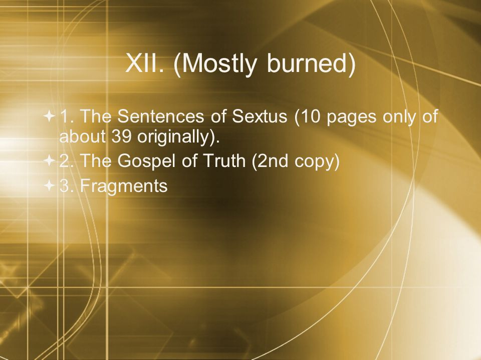XII. (Mostly burned)  1. The Sentences of Sextus (10 pages only of about 39 originally).