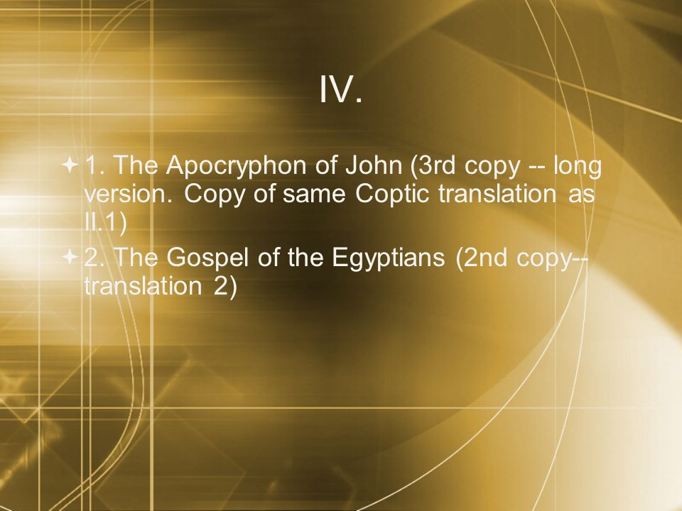 IV.  1. The Apocryphon of John (3rd copy -- long version.