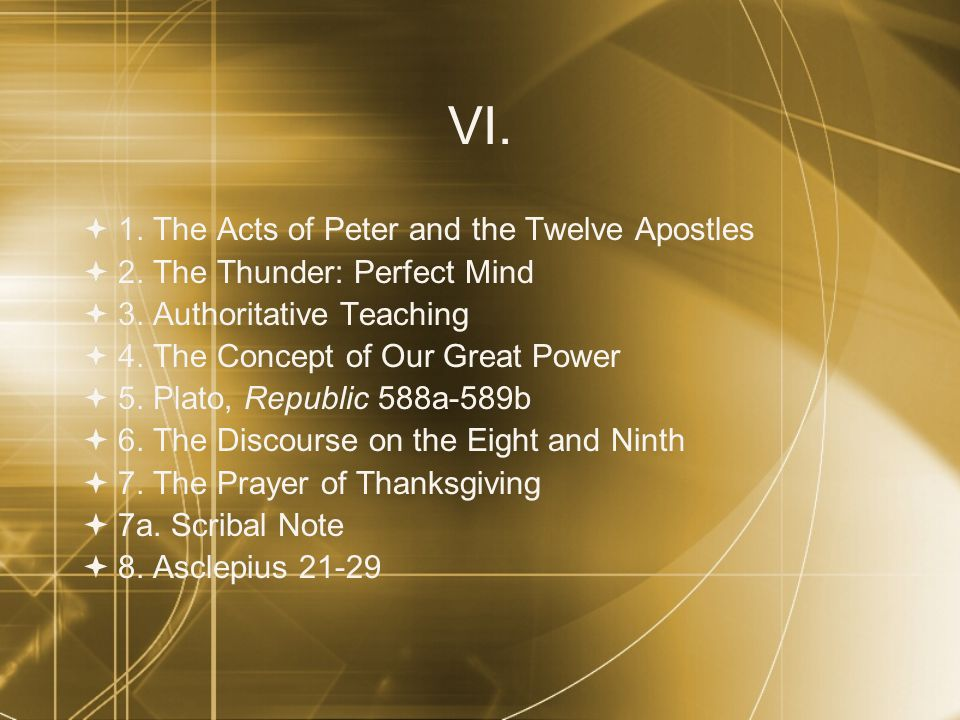 VI.  1. The Acts of Peter and the Twelve Apostles  2.