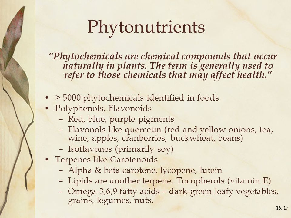 "Phytonutrients ""Phytochemicals are chemical compounds that occur naturally in plants. The term is generally used to refer to those chemicals that may"