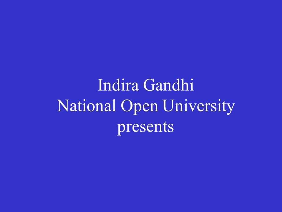 Indira Gandhi National Open University presents