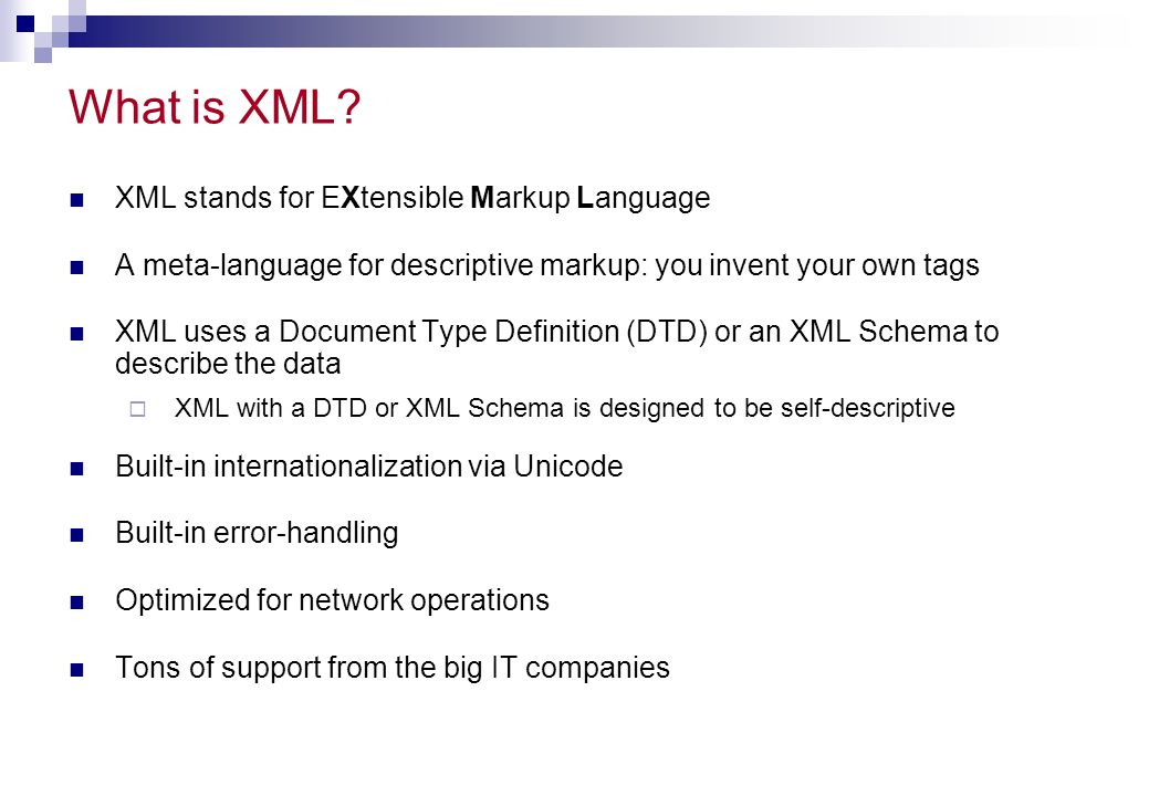 Some History SGML (Standard Generalized Markup Language)  ISO Standard, 1986, for data storage & exchange  Metalanguage for defining languages (through DTDs)  A famous SGML language: HTML  Separation of content and display  Used in U.S.