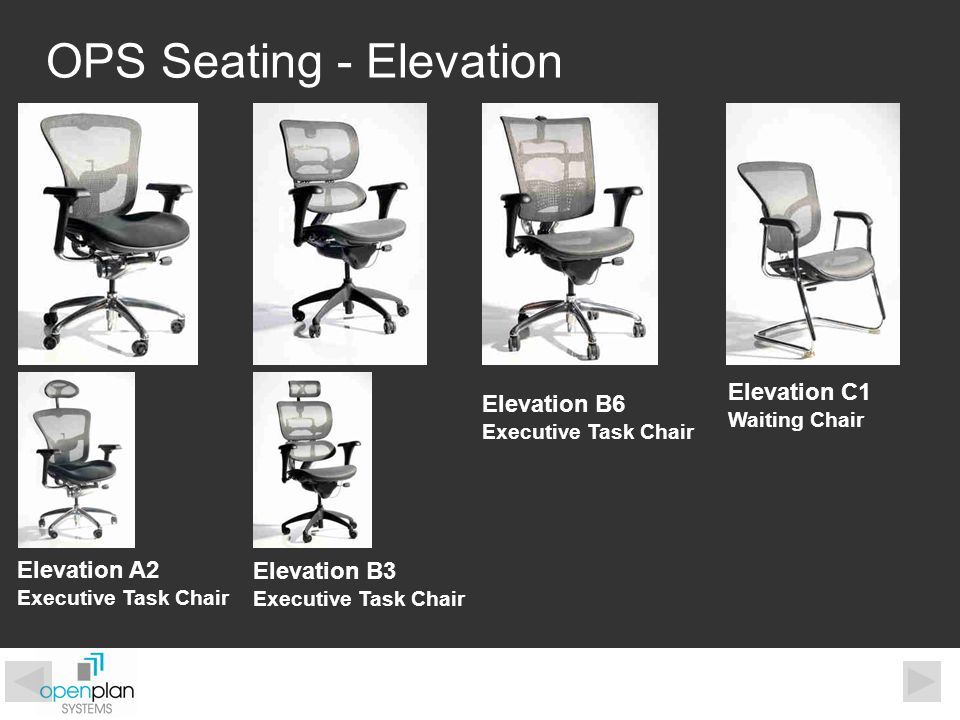 OPS Seating - Elevation Elevation A2 Executive Task Chair Elevation B3 Executive Task Chair Elevation B6 Executive Task Chair Elevation C1 Waiting Cha