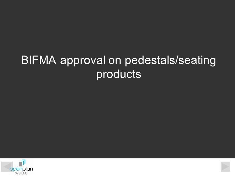 BIFMA approval on pedestals/seating products