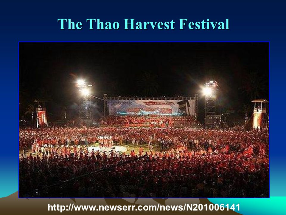 The Thao New Year s Festival http://www.youtube.com/watch?v=dO9k85MLbKY http://www.youtube.com/watch?v=dO9k85MLbKY