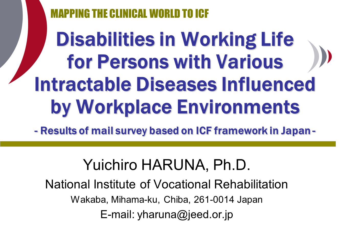 MAPPING THE CLINICAL WORLD TO ICF Disabilities in Working Life for Persons with Various Intractable Diseases Influenced by Workplace Environments - Re