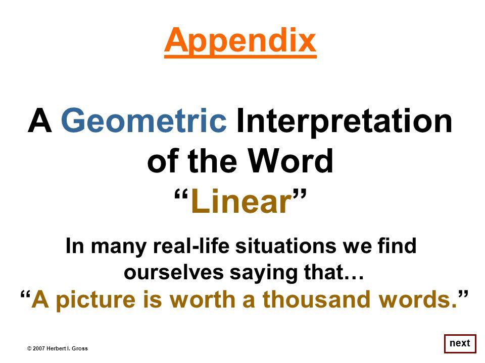 Appendix A Geometric Interpretation of the Word Linear © 2007 Herbert I.