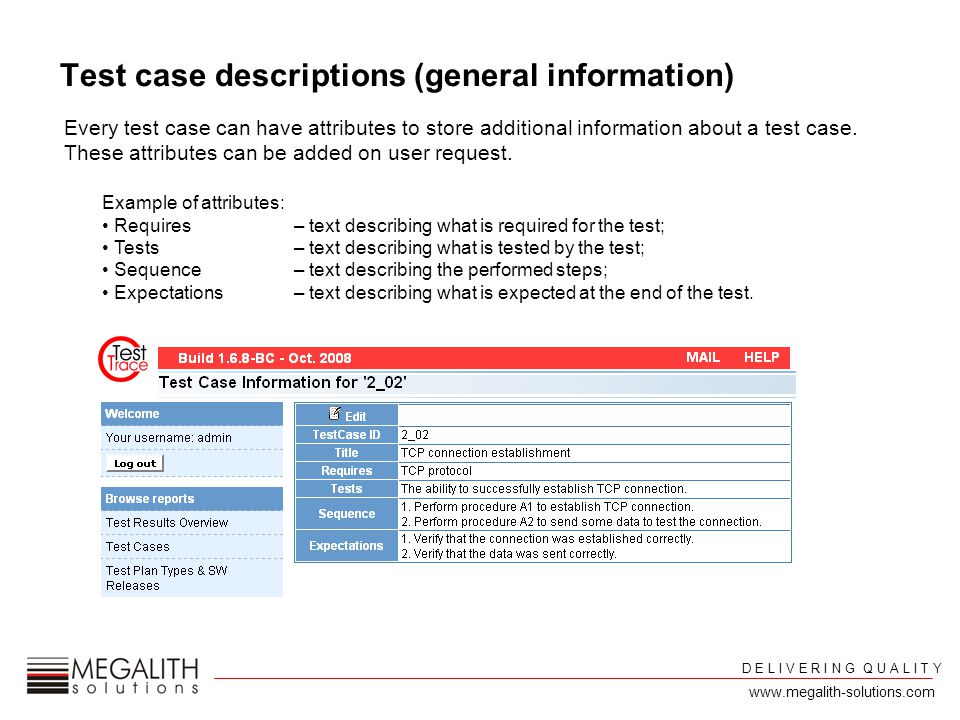 Test case descriptions (general information) Every test case can have attributes to store additional information about a test case.