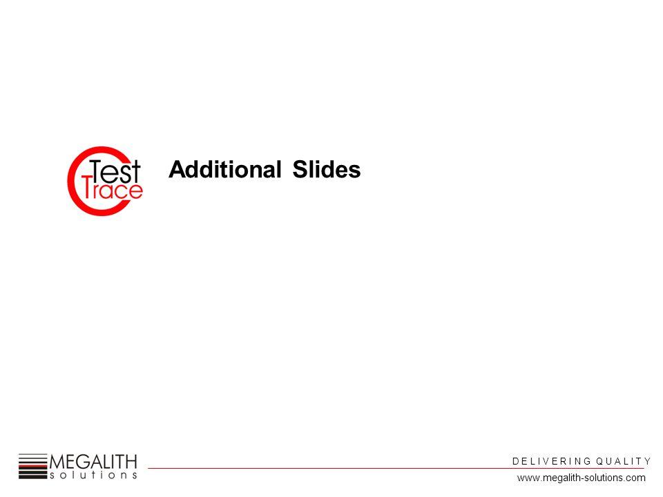 D E L I V E R I N G Q U A L I T Y www.megalith-solutions.com Additional Slides