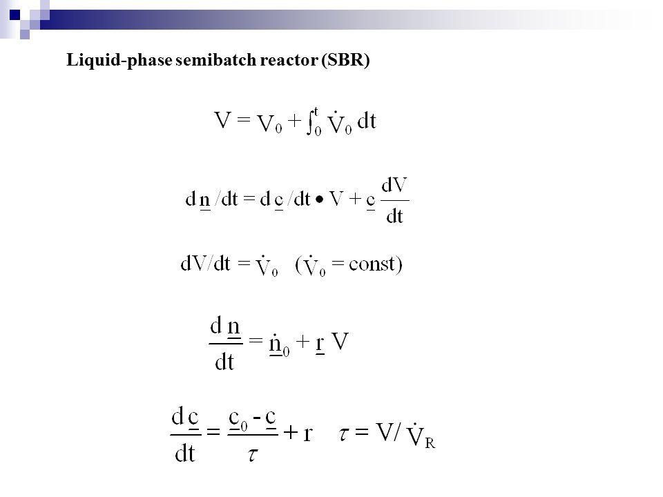 b) Batch reactor, gas and liquid phases V= V 0
