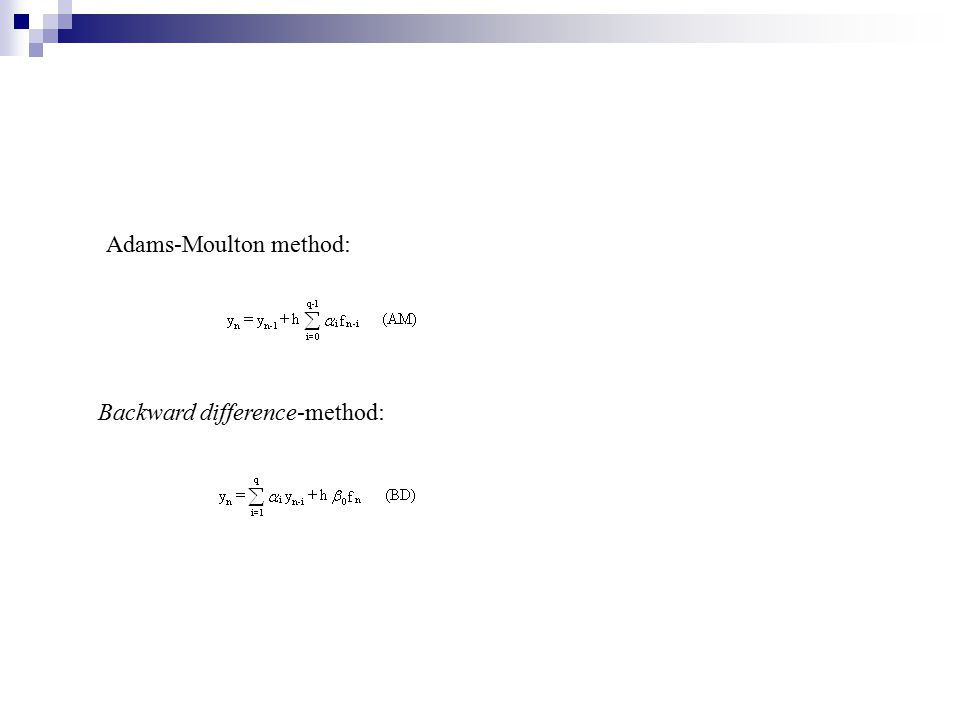 Adams-Moulton (AM) and backward difference-methods; Linear multistep methods