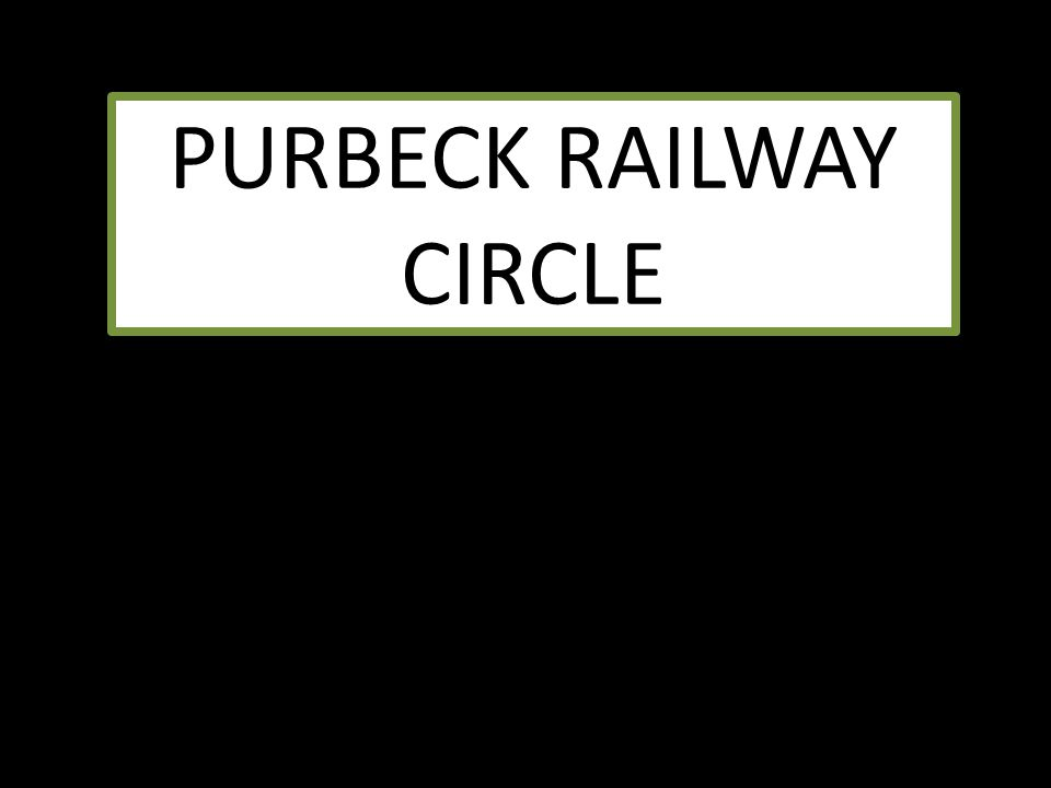 PURBECK RAILWAY CIRCLE