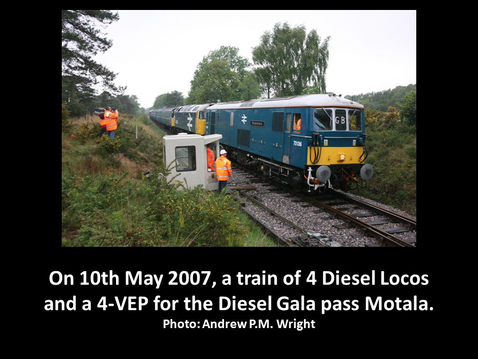 On 10th May 2007, a train of 4 Diesel Locos and a 4-VEP for the Diesel Gala pass Motala.