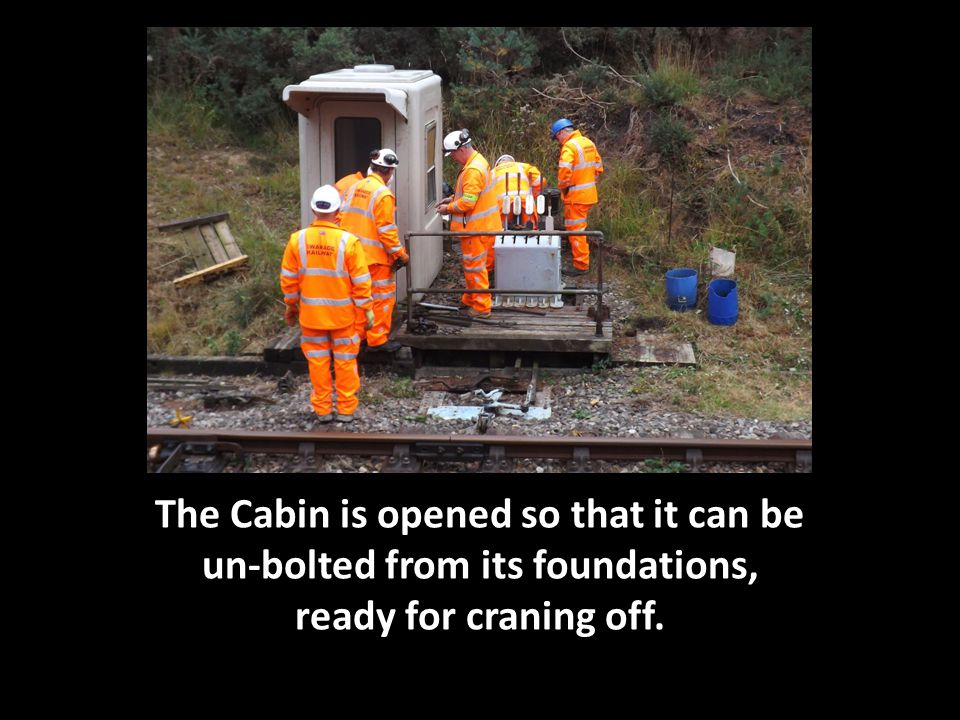 The Cabin is opened so that it can be un-bolted from its foundations, ready for craning off.