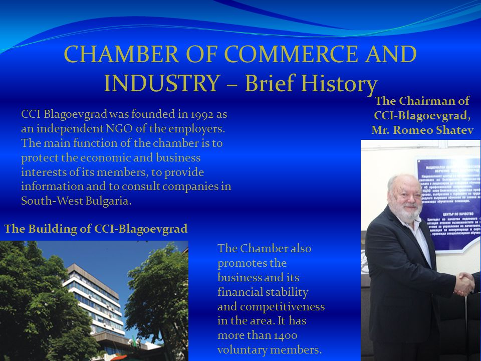 CHAMBER OF COMMERCE AND INDUSTRY – Brief History The Building of CCI-Blagoevgrad The Chairman of CCI-Blagoevgrad, Mr.