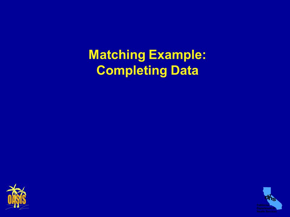 Matching Example: Completing Data