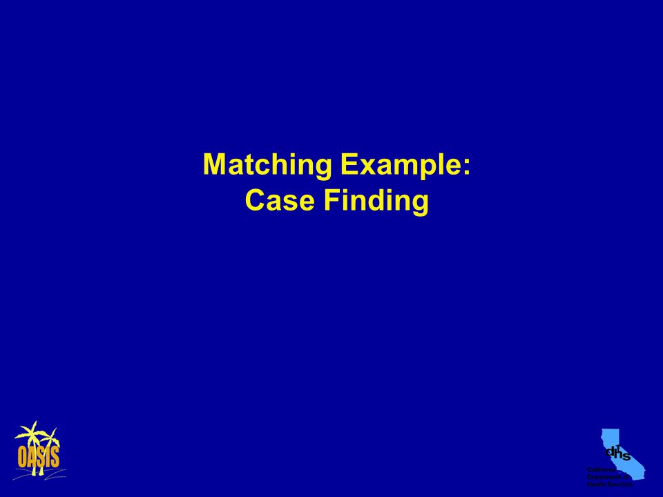 Matching Example: Case Finding
