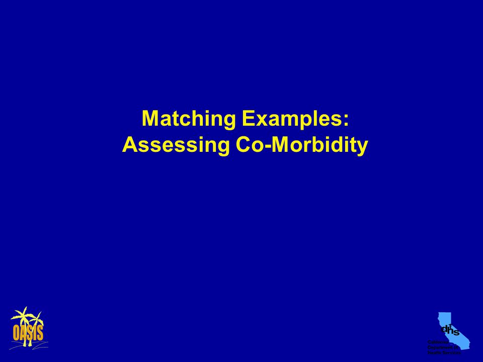Matching Examples: Assessing Co-Morbidity