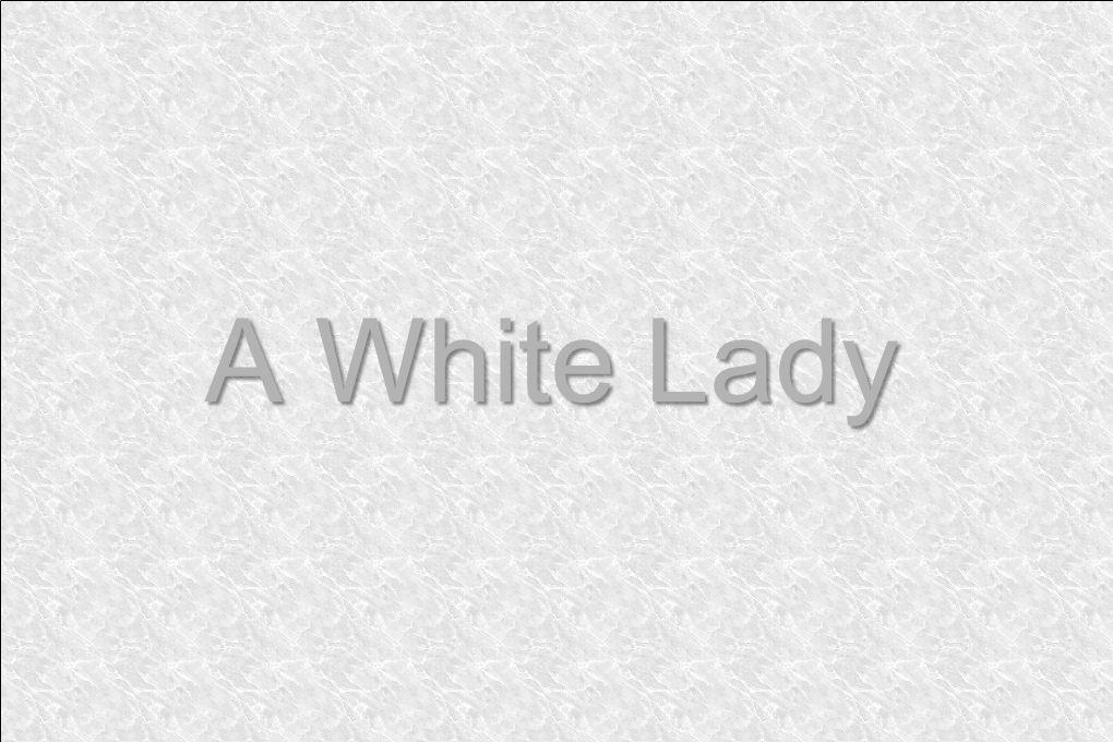 A White Lady
