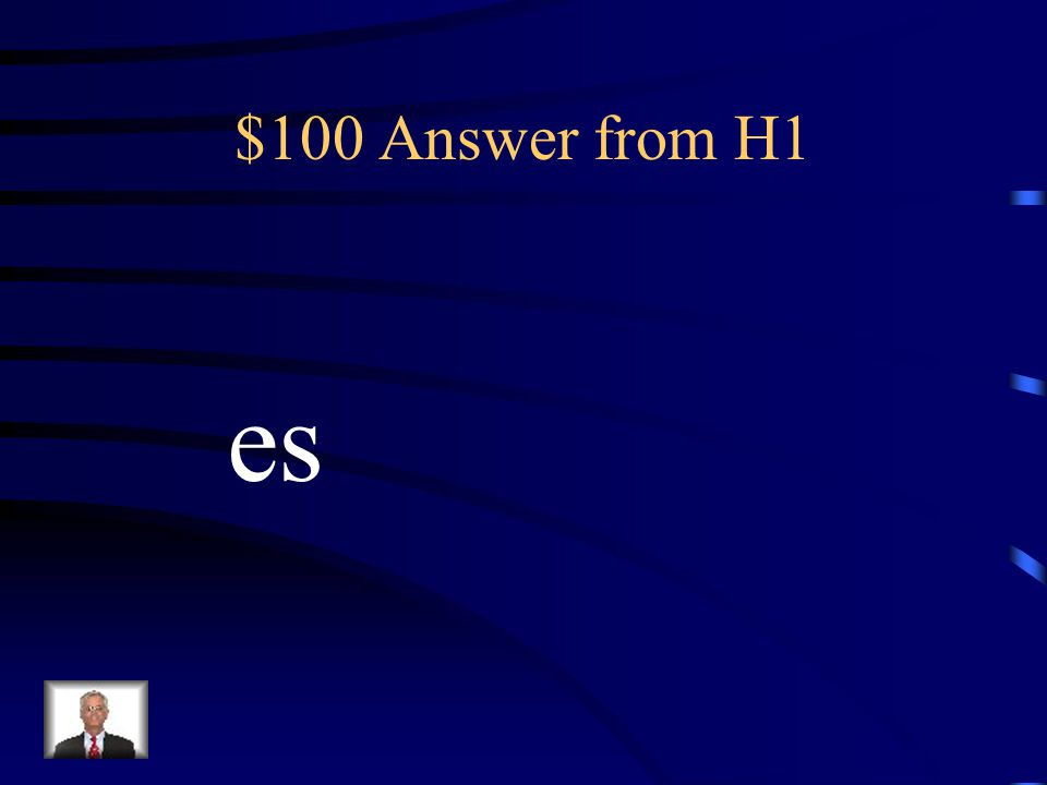 $100 Answer from H1 es