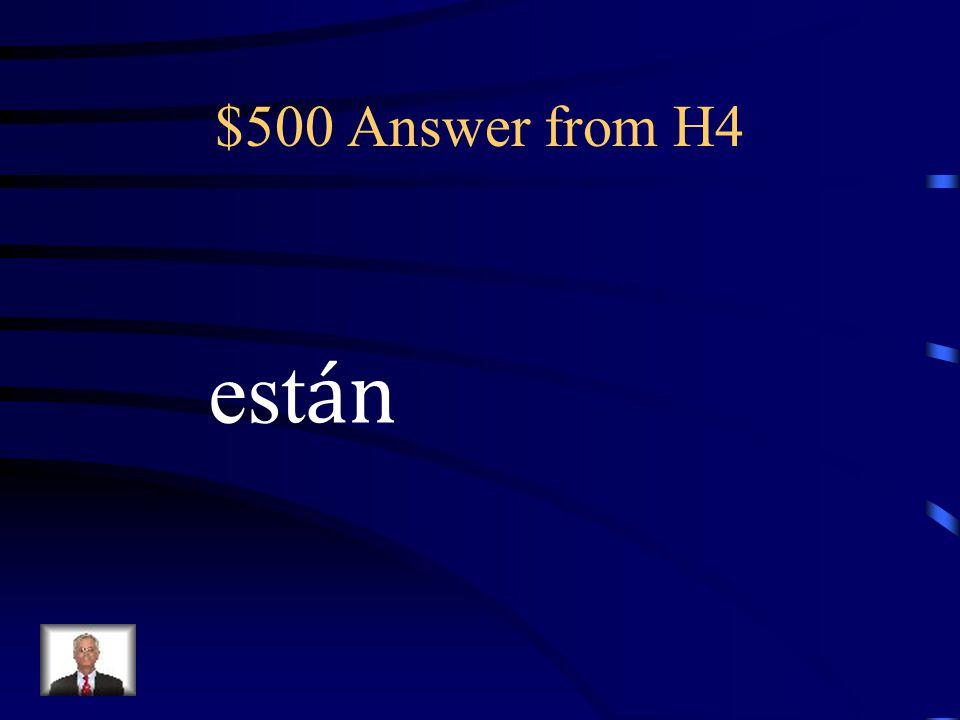 $500 Question from H4 ¿Por qué _________ enojados tú y Lorena