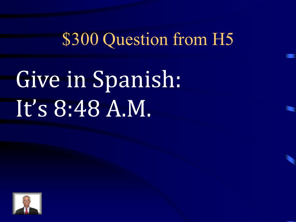 $200 Answer from H5 It's 2:53 in the afternoon (P.M.).