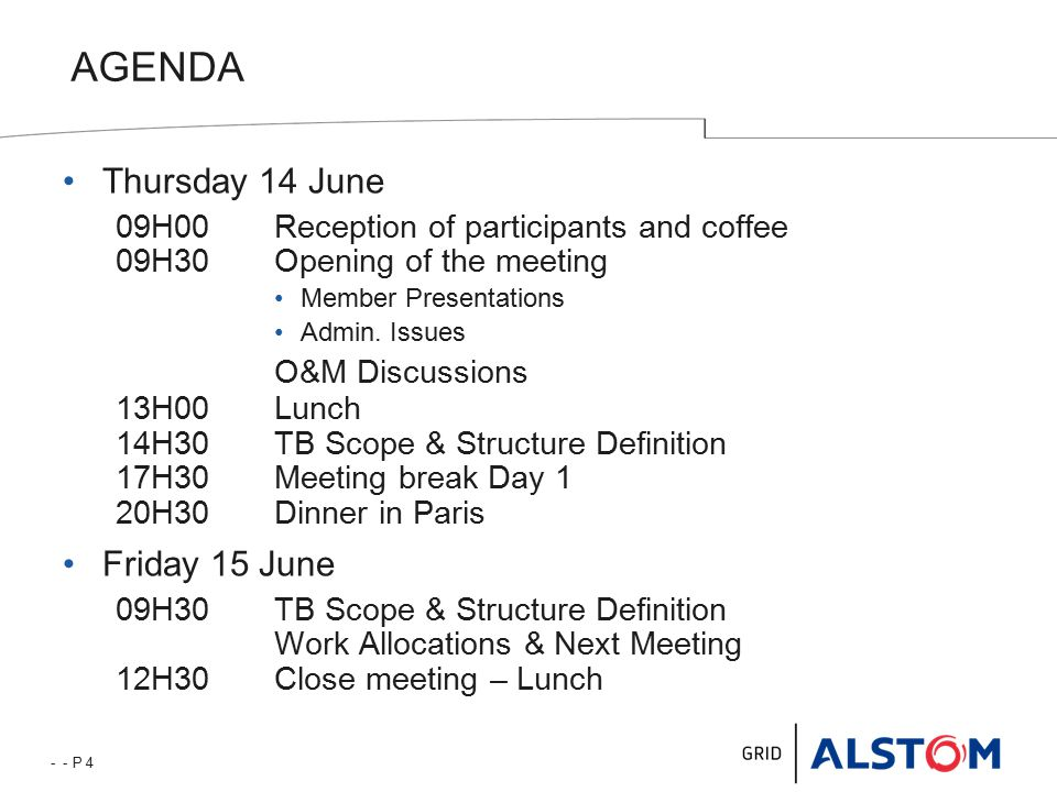 - - P 4 AGENDA Thursday 14 June 09H00Reception of participants and coffee 09H30Opening of the meeting Member Presentations Admin.