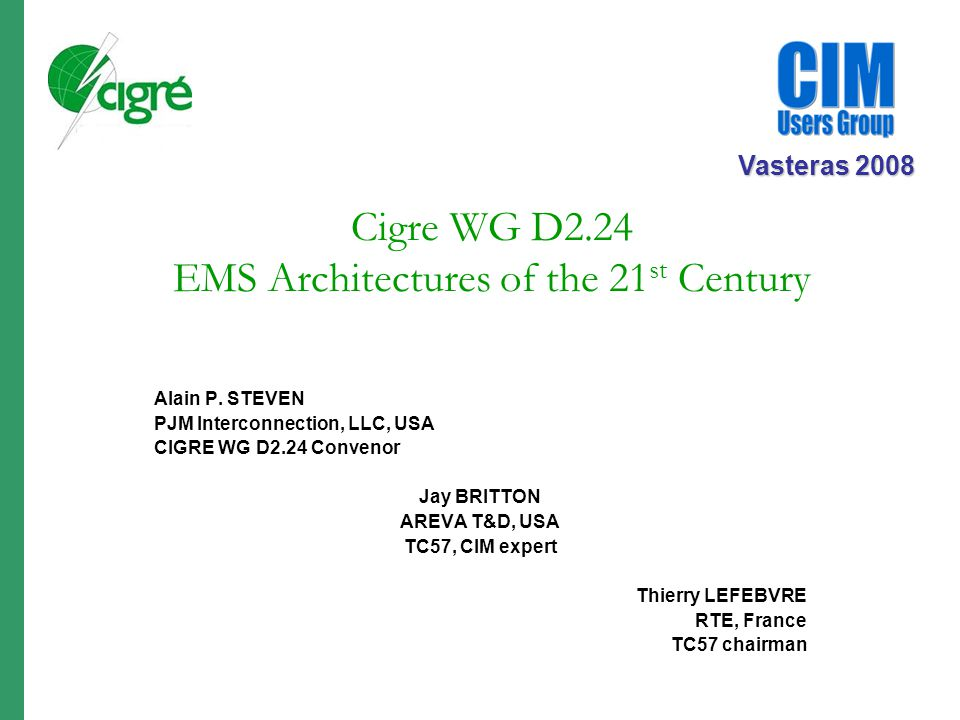 Cigre WG D2.24 EMS Architectures of the 21 st Century Vasteras 2008 Alain P.