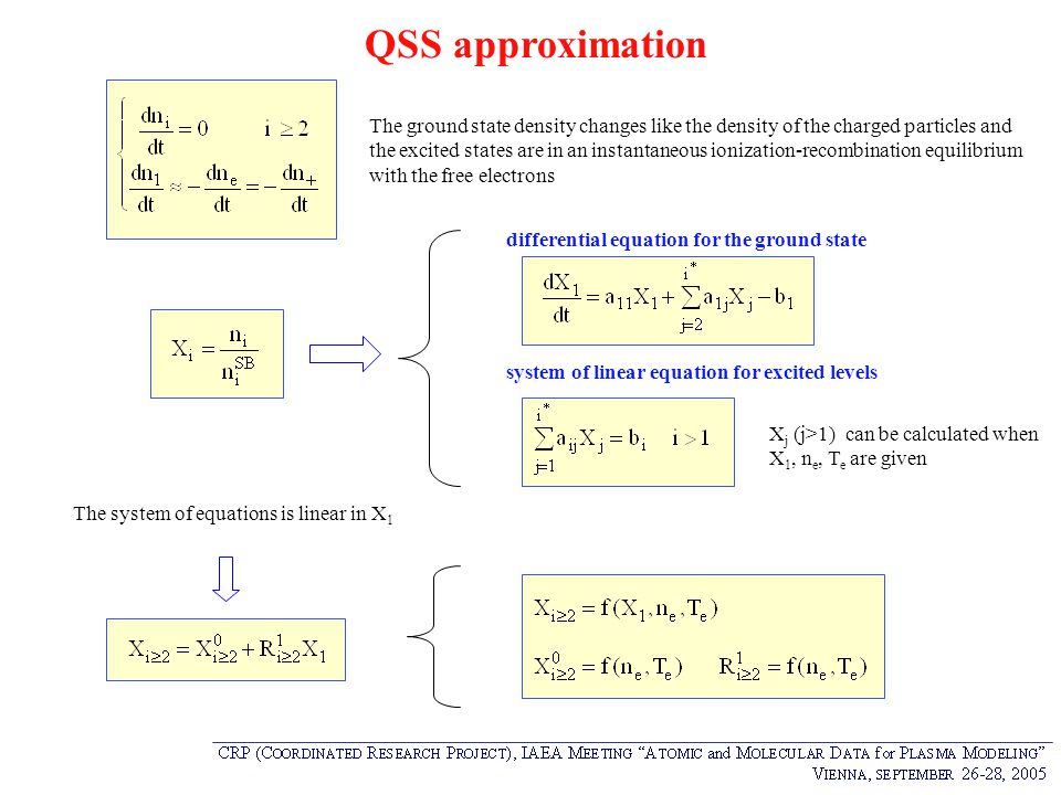 QSS approximation The ground state density changes like the density of the charged particles and the excited states are in an instantaneous ionization