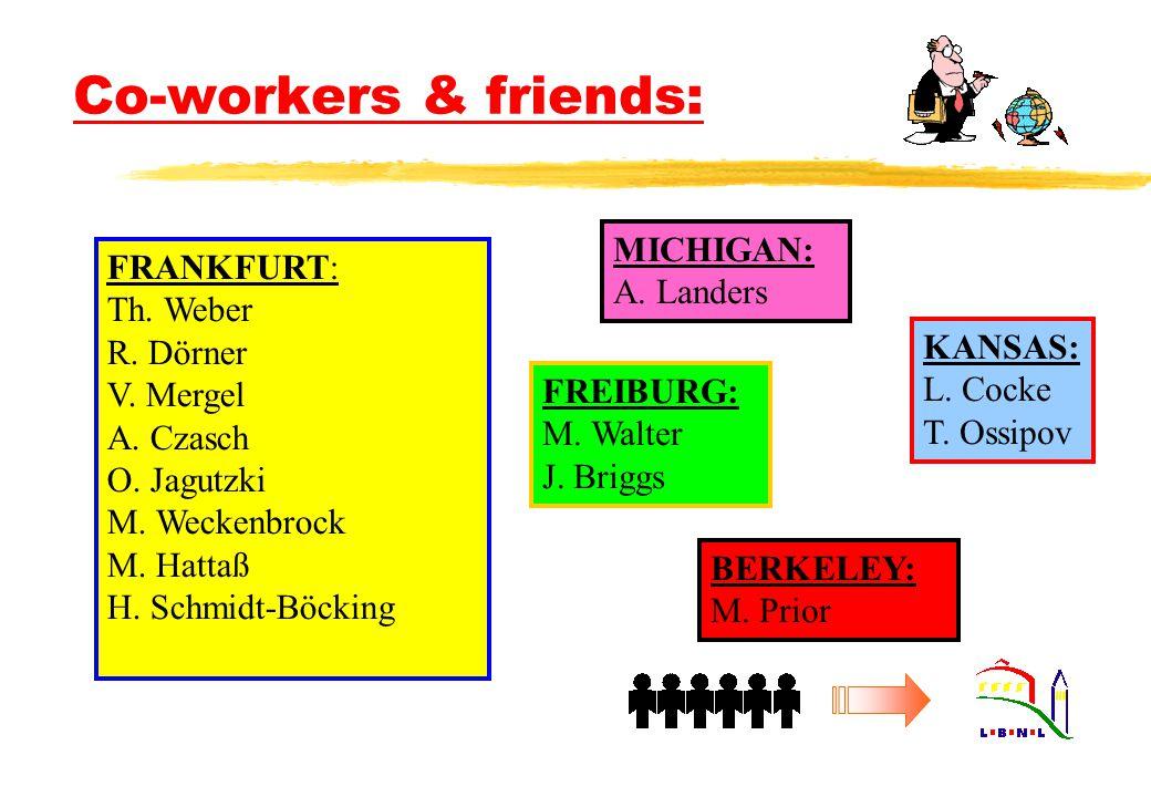 Co-workers & friends: FRANKFURT: Th. Weber R. Dörner V.