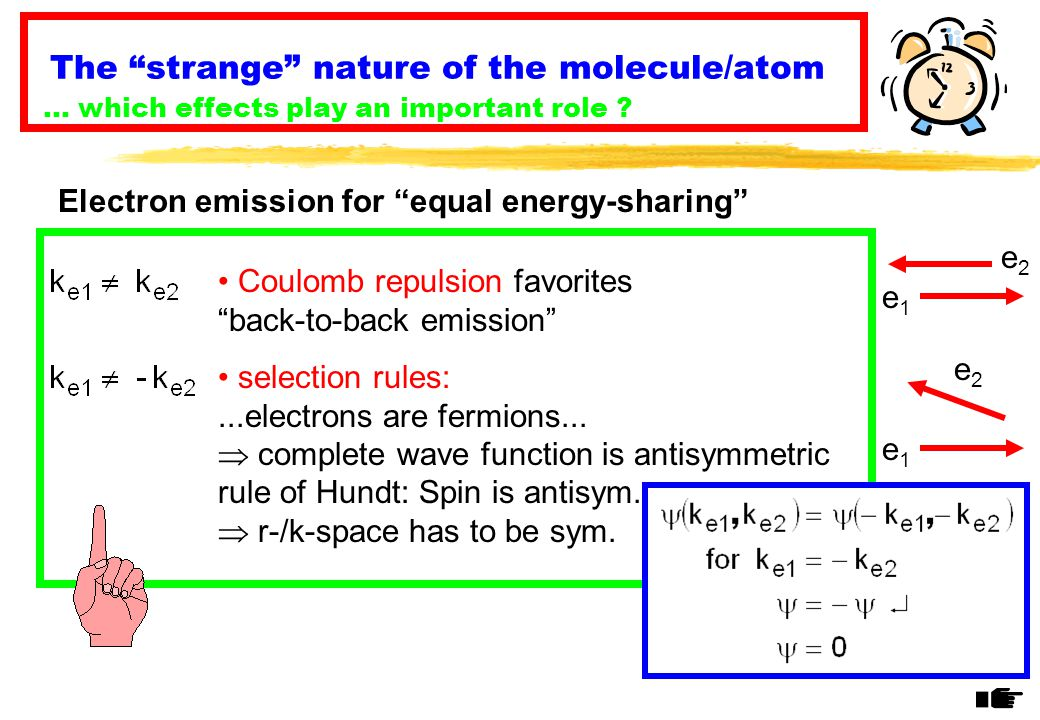 The strange nature of the molecule/atom … which effects play an important role .