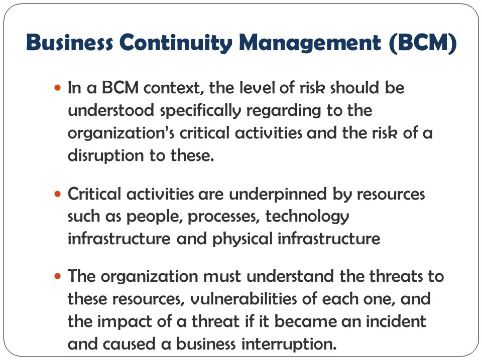 Role of ICT toward Business Continuity Management ICT has the most expertise and background on this topic, therefore it must: promote awareness within the organization on this subject get from the organization the figures RTO and RPO of each critical activity which depend on ICT services define their own RTO and RPO for these critical ICT service work on the six key elements mentioned above and be prepared to contribute to the major goal.