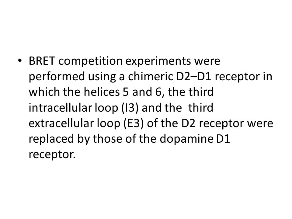 BRET competition experiments were performed using a chimeric D2–D1 receptor in which the helices 5 and 6, the third intracellular loop (I3) and the third extracellular loop (E3) of the D2 receptor were replaced by those of the dopamine D1 receptor.